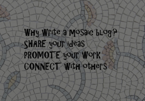 Why write a mosaic blog